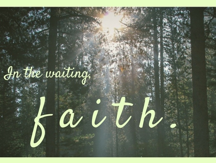 in the waiting,faith