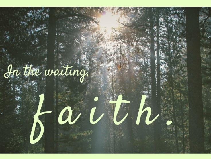 in the waiting,faith